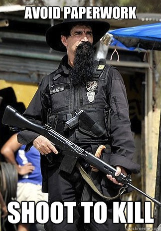 Avoid paperwork shoot to kill - Avoid paperwork shoot to kill  Badass Bearded Cop