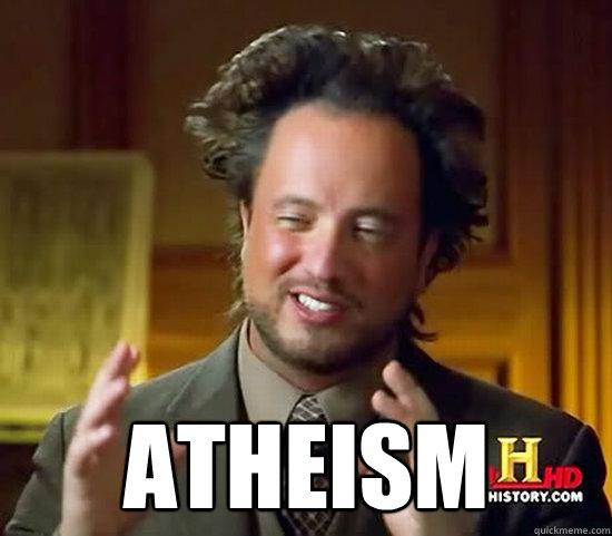 Atheism   Ancient Aliens