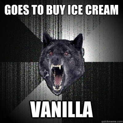 Goes to buy ice cream  vanilla