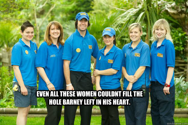 Even all these women couldnt fill the hole Barney left in his heart.