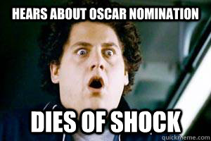 Hears about Oscar Nomination dies of shock