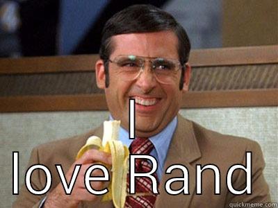 I love Rand  -  I LOVE RAND Brick Tamland