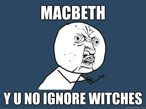 The Question on Everyone's Minds While Watching Macbeth