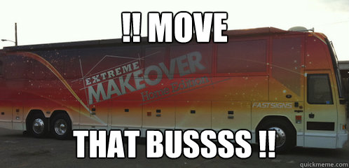 Image result for move that bus meme