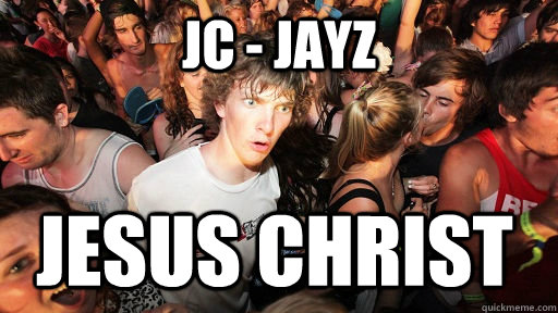 JC - JayZ Jesus Christ  - JC - JayZ Jesus Christ   Sudden Clarity Clarence