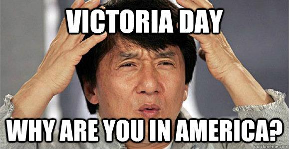 Victoria Day Why are you in America? - Victoria Day Why are you in America?  Confused Jackie Chan
