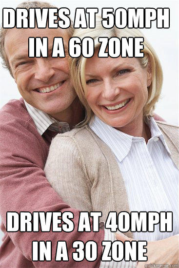 Drives at 50mph in a 60 Zone Drives at 40mph in a 30 Zone