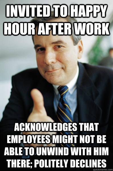 7240dbed5f94a98fad308cd4e0297642027958e5b0d9dee86ecbd4afa43778f6 invited to happy hour after work acknowledges that employees might