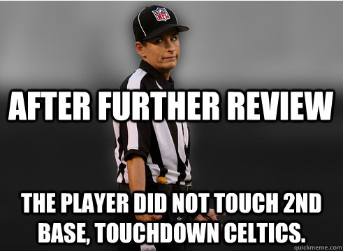 After further review The player did not touch 2nd base, touchdown celtics.