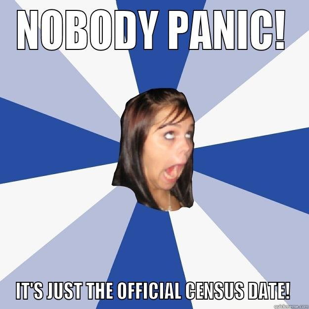 NOBODY PANIC! IT'S JUST THE OFFICIAL CENSUS DATE! Annoying Facebook Girl