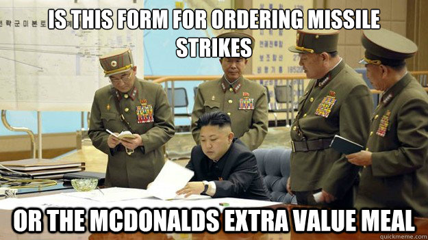 is this form for ordering missile strikes or the mcdonalds extra value meal - is this form for ordering missile strikes or the mcdonalds extra value meal  kimkongmissile