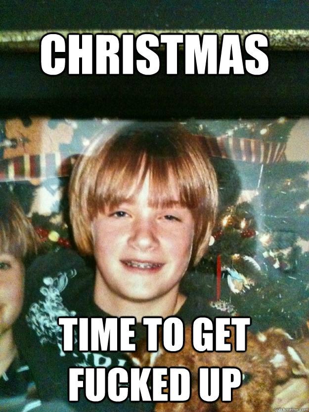 Christmas time to get fucked up - Christmas Kid - quickmeme