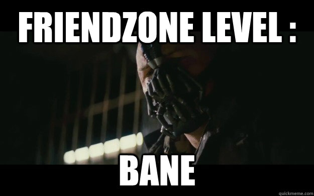 Friendzone level : Bane - Friendzone level : Bane  Badass Bane