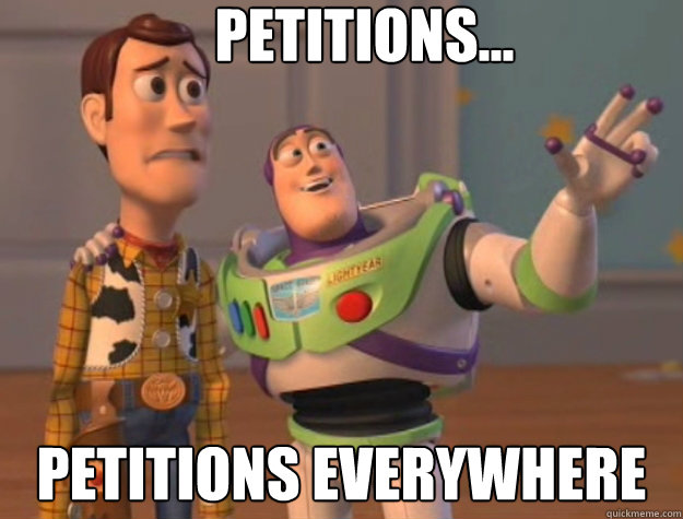 Petitions... petitions everywhere