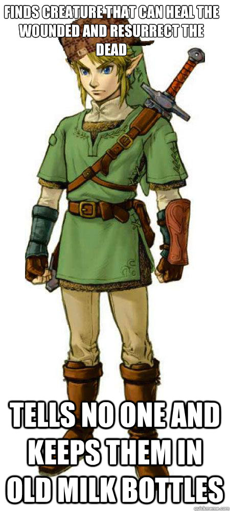Finds creature that can heal the wounded and resurrect the dead Tells no one and keeps them in old milk bottles  Scumbag Link