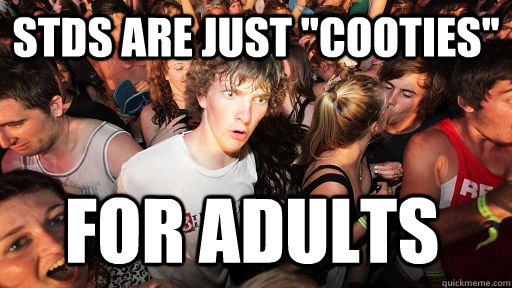 STDS are just ''cooties'' for adults - STDS are just ''cooties'' for adults  Sudden Clarity Clarence