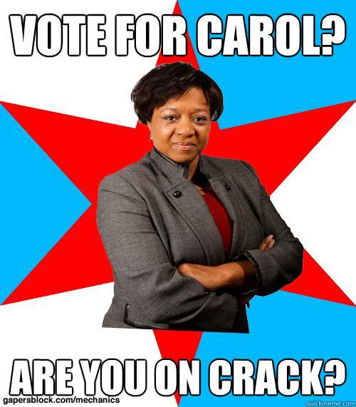 Vote for Carol? Are you on crack? - Vote for Carol? Are you on crack?  Mayor Van Pelt-Watkins