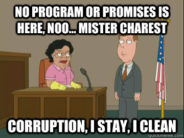 no program or promises is here, noo... Mister charest Corruption, I stay, I clean