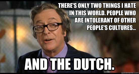 Image result for people who are intolerant of other people's cultures and the dutch