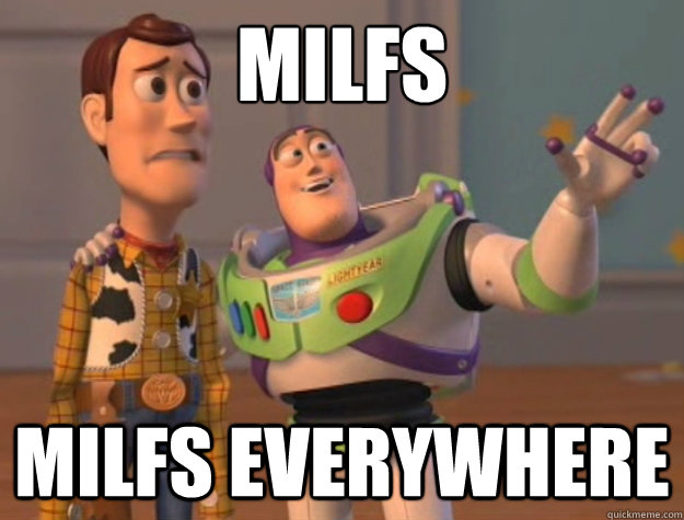 MILFS MILFS everywhere - MILFS MILFS everywhere  Buzz Lightyear
