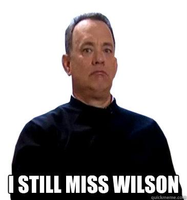 i still miss wilson