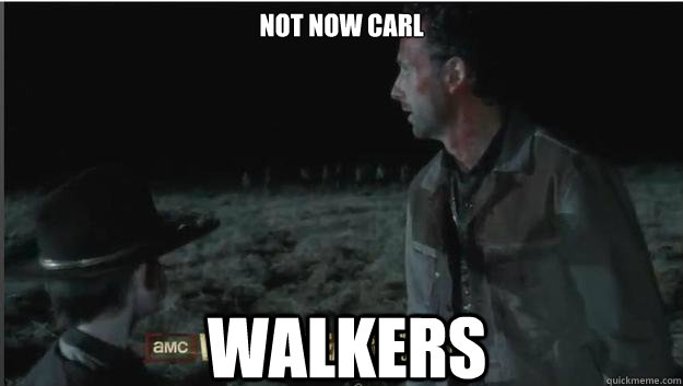 Not now Carl Walkers - Not now Carl Walkers  Quick thinking Rick