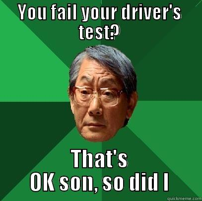 Driver's Test - YOU FAIL YOUR DRIVER'S TEST? THAT'S OK SON, SO DID I High Expectations Asian Father
