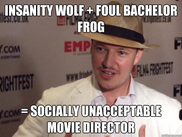 Socially Unacceptable Movie Director Memes Quickmeme