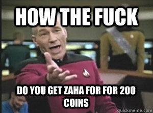 How the fuck Do you get Zaha for for 200 coins - How the fuck Do you get Zaha for for 200 coins  Picard