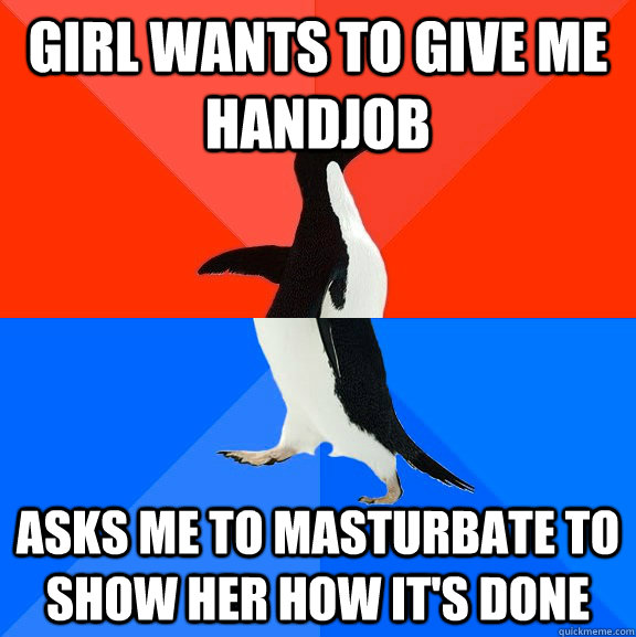 Girl asked me to masturbate