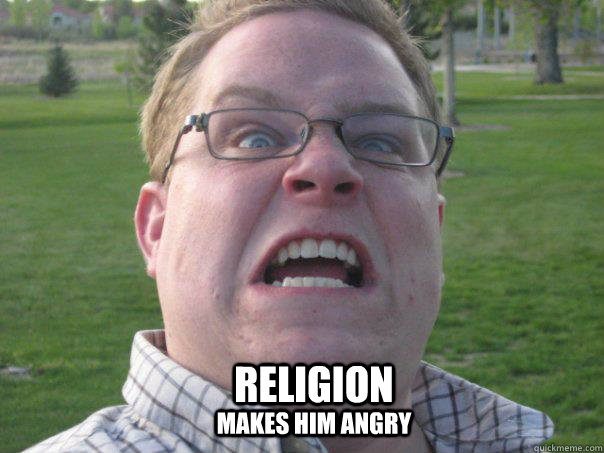 Religion Makes him angry - Religion Makes him angry  Religion