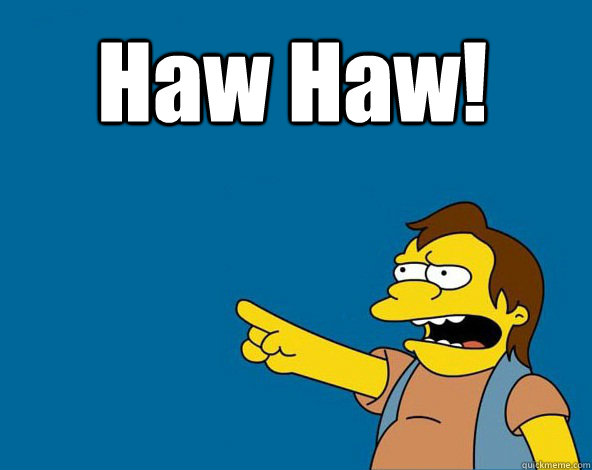 Haw Haw!