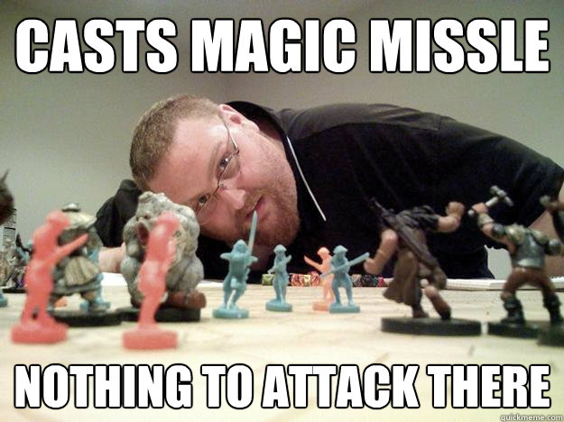 Casts Magic Missle Nothing to attack there