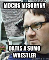 Mocks Misogyny Dates A Sumo Wrestler  Dave The Knave Fruit-trelle