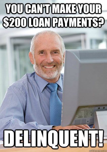 you can u0026 39 t make your  200 loan payments  delinquent
