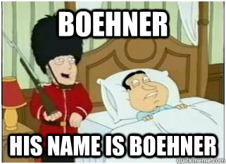 Boehner His name is Boehner - Boehner His name is Boehner  Adam West
