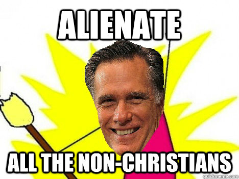 Alienate ALL the non-christians - Alienate ALL the non-christians  Misc