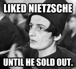 7334b9364cd74ef949ed19014f7d3bc49e9630fde9d6ba3022034e79f0f8da92 liked nietzsche until he sold out hipster rand quickmeme