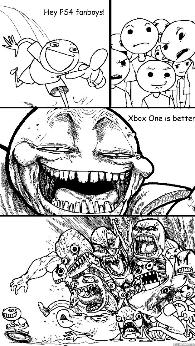 Xbox One is better Hey PS4 fanboys!