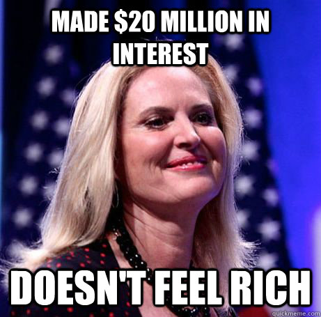 Made $20 million in interest doesn't feel rich