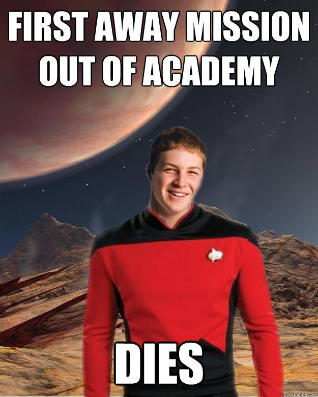 first away mission out of academy dies  Starfleet Academy Freshman
