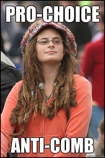 pro-choice anti-comb  College Liberal
