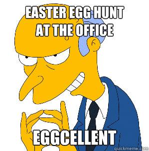 EASTER EGG HUNT  at the office Eggcellent