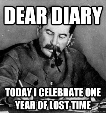 Dear Diary Today I celebrate one year of lost time