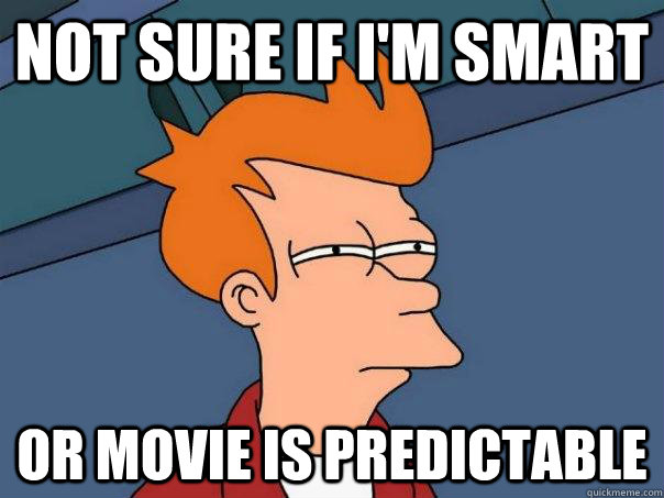 Not sure if i'm smart or movie is predictable - Not sure if i'm smart or movie is predictable  Futurama Fry