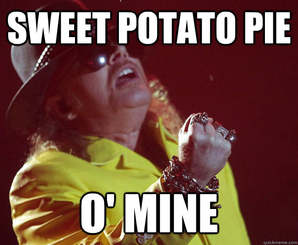 SWEET POTATO PIE  O' MINE - SWEET POTATO PIE  O' MINE  Fat Axl