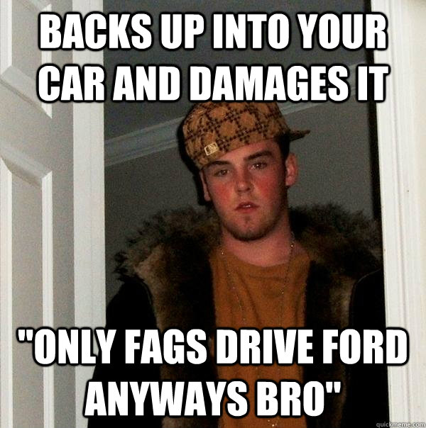 backs up into your car and damages it
