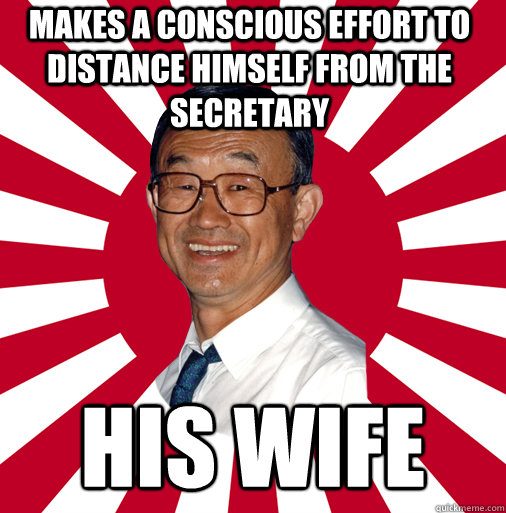 makes a conscious effort to distance himself from the secretary his wife - makes a conscious effort to distance himself from the secretary his wife  Overly Dedicated Japanese Businessman