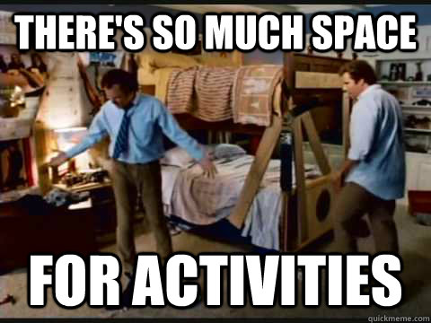 Theres So Much Space For Activities Step Brothers Quickmeme