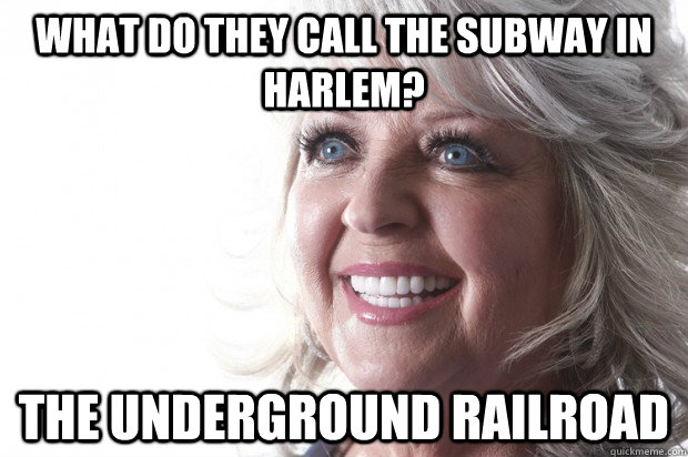 What do they call the subway in Harlem? The Underground Railroad